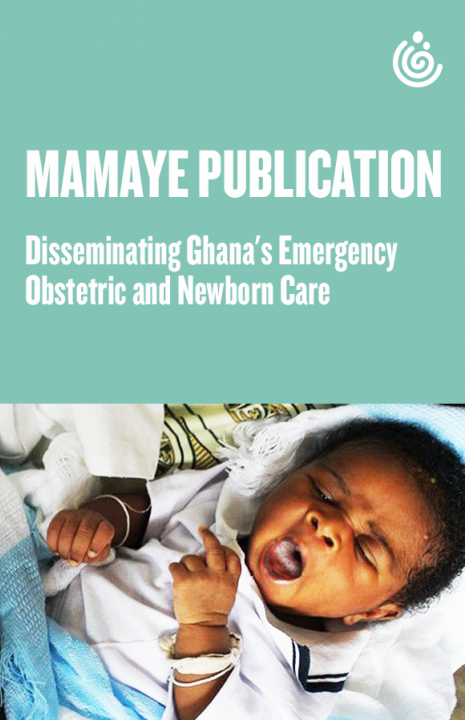 Disseminating Ghana's Emergency Obstetric and Newborn Care